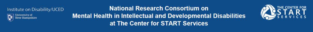 National Research Consortium on Mental Health in intellectual and developmental disabilities at the Center for START Services